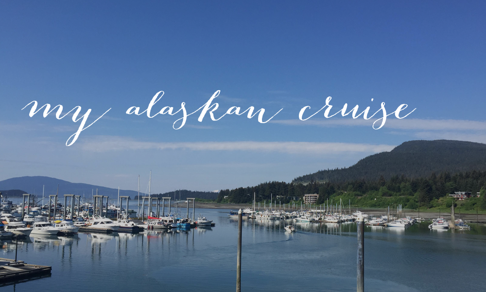 My Alaskan Cruise with Princess Cruises