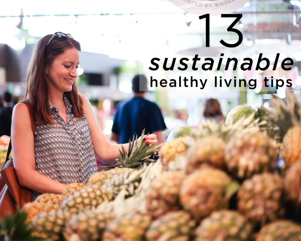 13 Sustainable Healthy Living Tips