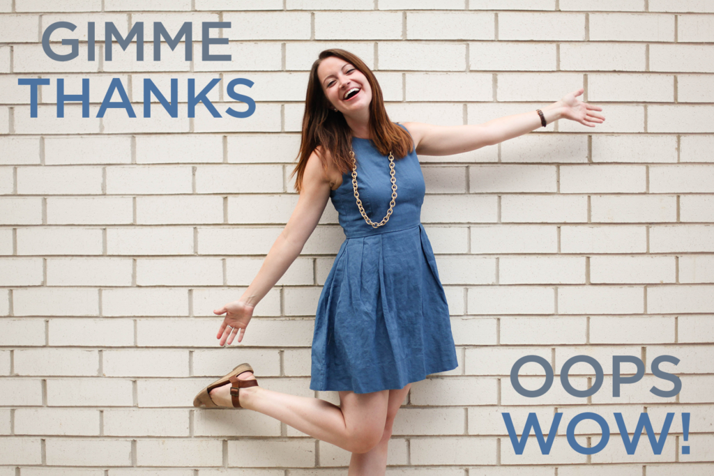 Gimme Thanks Oops Wow! - Love Always, Audrey Blog